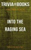 Into the Raging Sea by Rachel Slade (Trivia-On-Books) (eBook, ePUB)