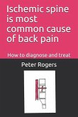 Ischemic Spine Is Most Common Cause of Back Pain: How to Diagnose and Treat