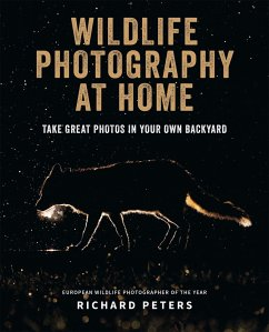 Wildlife Photography at Home - Peters, Richard