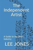 The Independent Artist: A Guide to the Music Industry