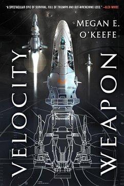 Velocity Weapon - O'Keefe, Megan E.