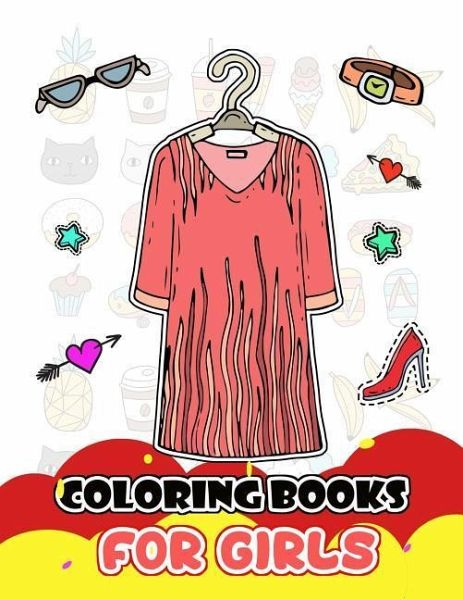 Coloring Books for Girls: Fashion Clothing and Accessories for Girls to  Color