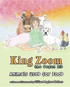 King Zoom the Vegan Kid: Animals Used for Food