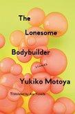 The Lonesome Bodybuilder (eBook, ePUB)