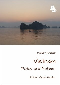 Vietnam - Fotos und Notizen (eBook, ePUB) - Friebel, Volker
