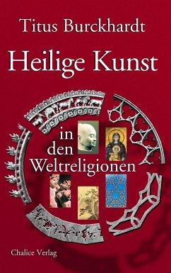 Heilige Kunst in den Weltreligionen - Burckhardt, Titus