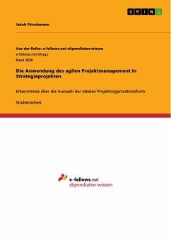 Die Anwendung des agilen Projektmanagement in Strategieprojekten (eBook, PDF)