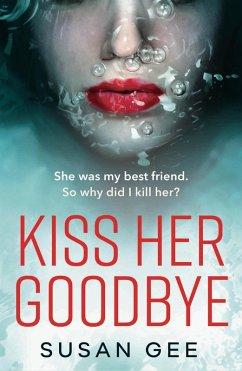 Kiss Her Goodbye (eBook, ePUB)
