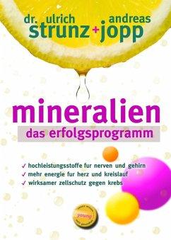 Mineralien . Das Erfolgsprogramm (eBook, ePUB) - Jopp, Andreas; Strunz, Ulrich