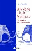 Wie klone ich ein Mammut? (eBook, PDF)