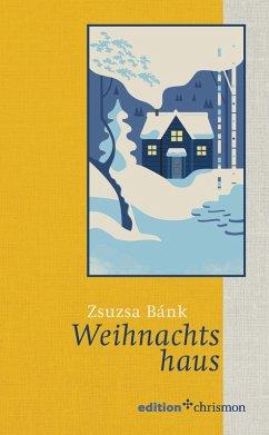 Weihnachtshaus (eBook, ePUB) - Bánk, Zsuzsa
