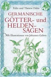 Germanische Götter- und Heldensagen (eBook, ePUB) - Dahn, Felix und Therese