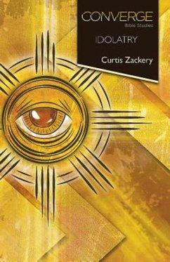 Converge Bible Studies: Idolatry (eBook, ePUB)