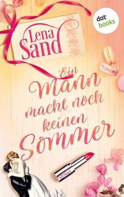 Ein Mann macht noch keinen Sommer (eBook, ePUB) - Sand, Lena
