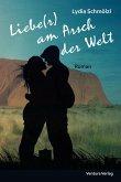 Liebe(r) am Arsch der Welt (eBook, ePUB)