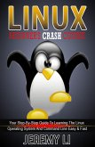 LINUX: Beginner's Crash Course. Your Step-By-Step Guide To Learning The Linux Operating System And Command Line Easy & Fast! (eBook, ePUB)