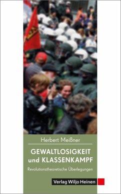 Gewaltlosigkeit und Klassenkampf (eBook, ePUB) - Meißner, Herbert