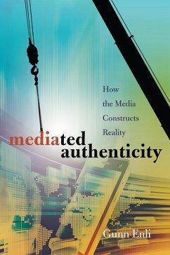 Mediated Authenticity (eBook, ePUB) - Enli, Gunn