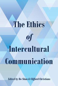 The Ethics of Intercultural Communication (eBook, ePUB)