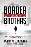 Border Crossing «Brothas» (eBook, ePUB)