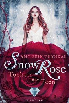 SnowRose. Tochter der Feen / Königselfen Bd.3 (eBook, ePUB) - Thyndal, Amy Erin