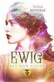 Ewig auf der Suche / Ewig-Saga Bd.2 (eBook, ePUB)