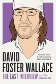 David Foster Wallace: The Last Interview Expanded with New Introduction (eBook, ePUB)