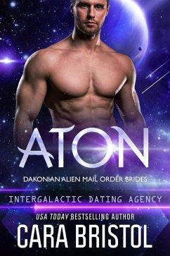 Aton: Dakonian Alien Mail Order Brides #2 (Inte...
