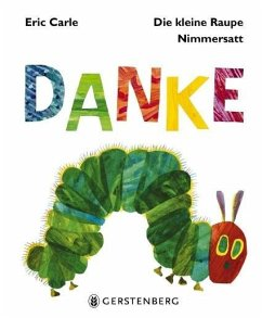 Die kleine Raupe Nimmersatt - Danke - Carle, Eric
