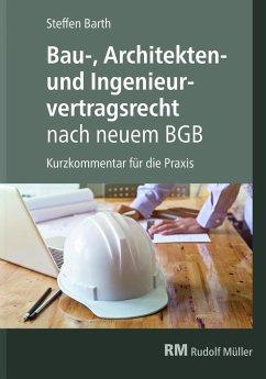 Bau-, Architekten- und Ingenieurvertragsrecht nach neuem BGB - Barth, Steffen