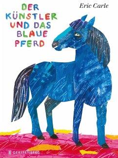 Der Künstler und das blaue Pferd - Carle, Eric