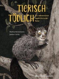 Tierisch tödlich - Bennemann, Markus