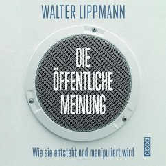 Die öffentliche Meinung, 8 Audio-CDs - Lippmann, Walter