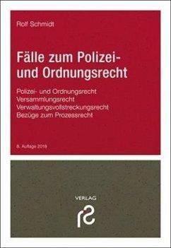 Fälle zum Polizei- und Ordnungsrecht - Schmidt, Rolf