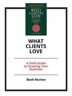 What Clients Love: A Field Guide to Growing Your Business (eBook, ePUB)