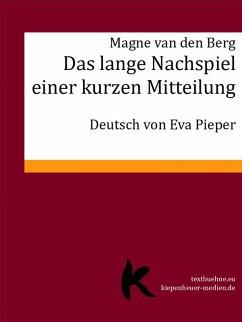 Das lange Nachspiel einer kurzen Mitteilung (eBook, ePUB) - Berg, Magne van den