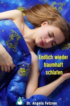 Endlich wieder traumhaft schlafen (eBook, ePUB) - Fetzner, Angela