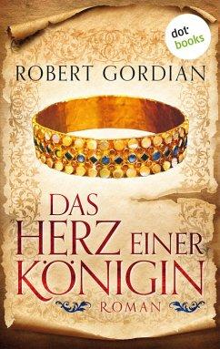 Das Herz einer Königin (eBook, ePUB) - Gordian, Robert