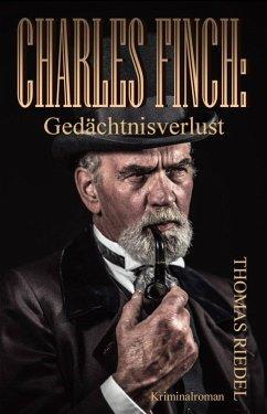 Charles Finch: Gedächtnisverlust (eBook, ePUB) - Riedel, Thomas