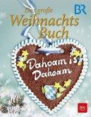 Dahoam is Dahoam - Das große Weihnachtsbuch (Mängelexemplar)
