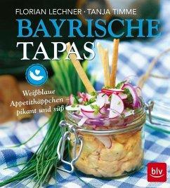 Bayrische Tapas (Mängelexemplar) - Lechner, Florian; Timme, Tanja