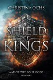 Shield of Kings (War of the Four Gods, #1) (eBook, ePUB)