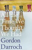 All the Time We Thought We Had (eBook, ePUB)
