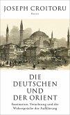 Die Deutschen und der Orient (eBook, ePUB)