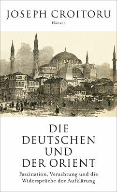 Die Deutschen und der Orient (eBook, ePUB) - Croitoru, Joseph
