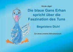 Die blaue Gans Erhan spricht über die Faszination des Tuns
