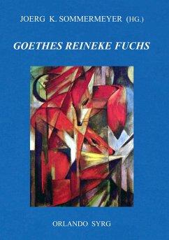 Johann Wolfgang von Goethes Reineke Fuchs - Goethe, Johann Wolfgang von