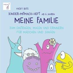Vicky Bo's Kinder-Mitmach-Heft ab 6 Jahren - Meine Familie - Bo, Vicky