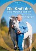 Die Kraft der Pferd-Mensch-Beziehung (eBook, ePUB)
