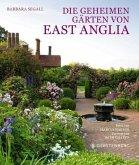 Die geheimen Gärten von East Anglia (Mängelexemplar)